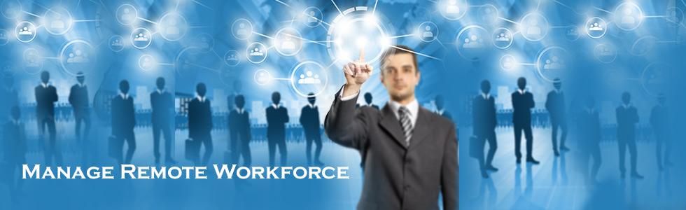 Manage Remote Workforce Efficiently